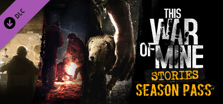 This War of Mine: Stories - Season Pass cover art