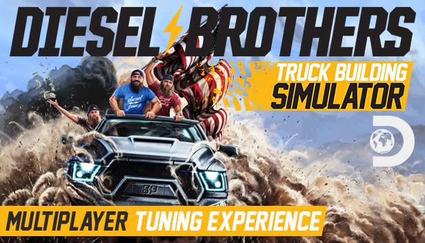 Diesel Brothers: Truck Building Simulator on Steam