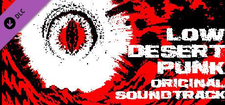 Low Desert Punk Original Soundtrack