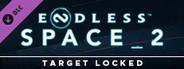 Endless Space® 2 - Target Locked Update