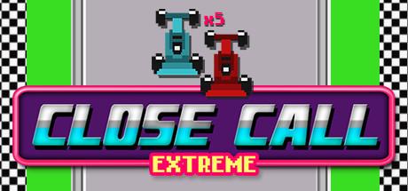 Close Call Extreme