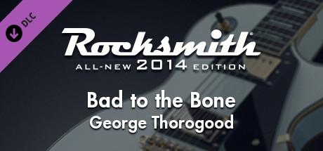 "Rocksmith® 2014 Edition – Remastered – George Thorogood – ""Bad to the Bone"""