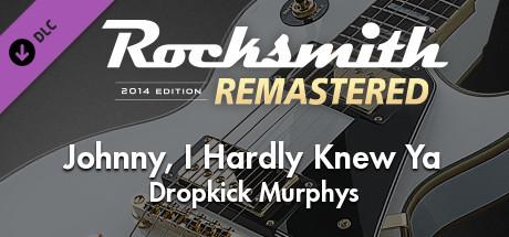 "Rocksmith® 2014 Edition – Remastered – Dropkick Murphys - ""Johnny, I Hardly Knew Ya"""