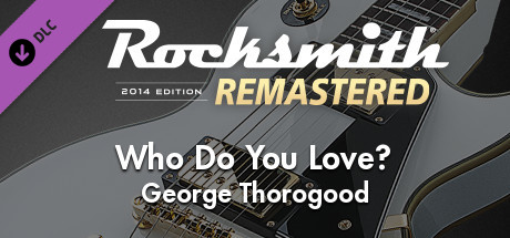 "Rocksmith® 2014 Edition – Remastered – George Thorogood - ""Who Do You Love?"""
