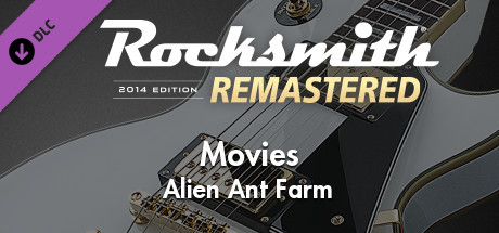 "Rocksmith® 2014 Edition – Remastered – Alien Ant Farm – ""Movies"""