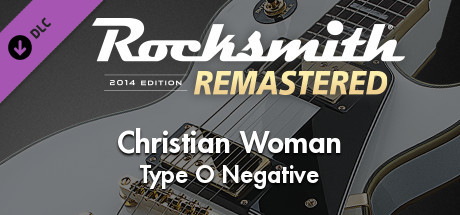 "Rocksmith® 2014 Edition – Remastered – Type O Negative - ""Christian Woman"""
