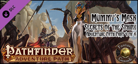 Fantasy Grounds - Pathfinder RPG - Mummy's Mask  AP 4: Secrets of the Sphinx (PFRPG)