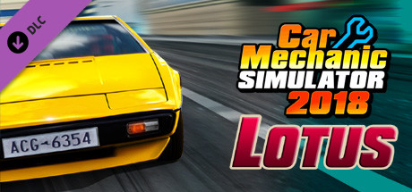 Car Mechanic Simulator 2018 - Lotus DLC