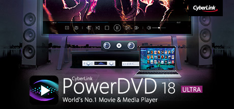 CyberLink PowerDVD 18 Ultra - Media player, video player, 4k media player, 360 video