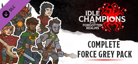 Idle Champions - The Complete Force Grey Starter Bundle Pack