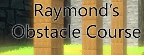 Raymond's Obstacle Course