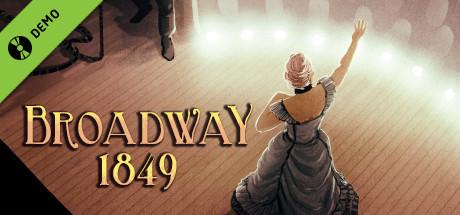Broadway: 1849 Demo