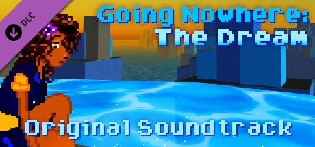 Going Nowhere: The Dream Original Soundtrack