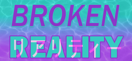 Broken Reality Free Download