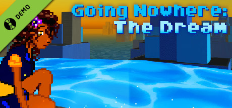 Going Nowhere: The Dream Demo