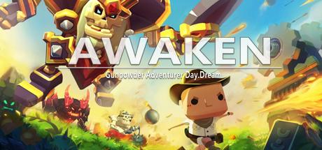 AWAKEN:Gunpowder Adventurer Day.Dream