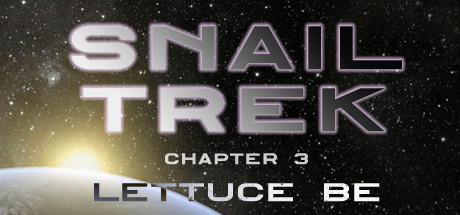 Snail Trek - Chapter 3: Lettuce Be cover art