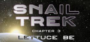 Snail Trek - Chapter 3: Lettuce Be cover art