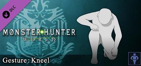 Monster Hunter: World - Gesture: Kneel