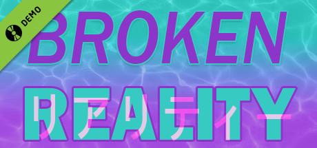 Broken Reality Demo