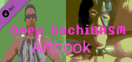 Deep GachiGASM - Artbook