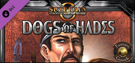 Fantasy Grounds - Savage Suzerain: Dogs Of Hades (Savage Worlds)