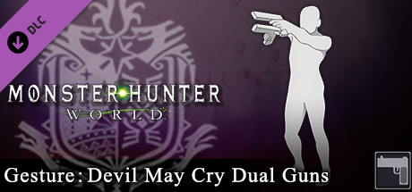 Monster Hunter: World - Gesture: Devil May Cry Dual Guns