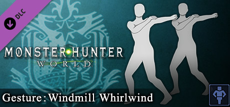 Monster Hunter: World - Gesture: Windmill Whirlwind