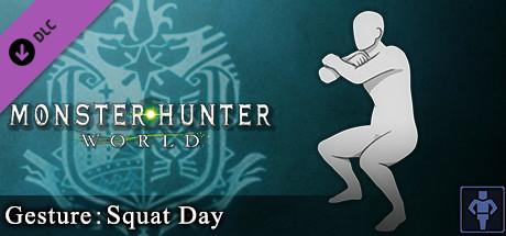 Monster Hunter: World - Gesture: Squat Day