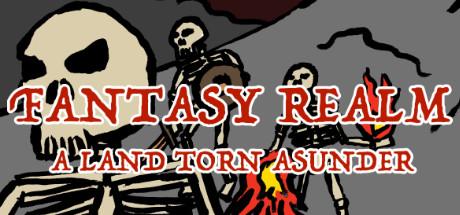 Fantasy Realm: A Land Torn Asunder