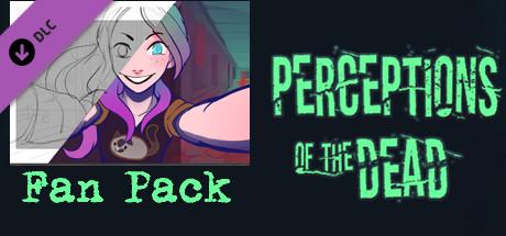 Perceptions of the Dead - Fan Pack