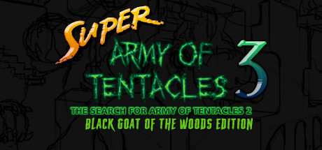 Super Army of Tentacles 3: The Search for Army of Tentacles 2: Black GOAT of the Woods Edition