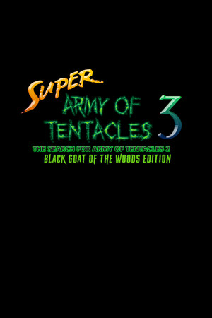 Super Army of Tentacles 3: The Search for Army of Tentacles 2: Black GOAT of the Woods Edition poster image on Steam Backlog