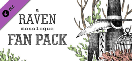A Raven Monologue Fan Pack
