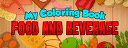 My Coloring Book: Food and Beverage