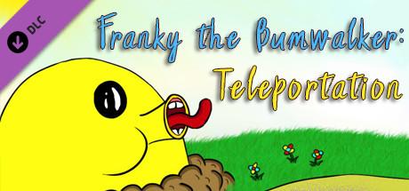 Franky the Bumwalker: Teleportation