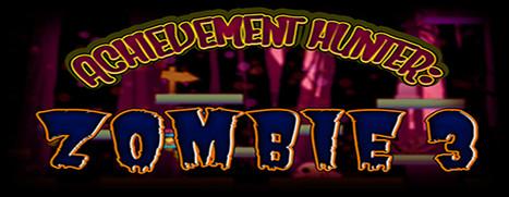 Achievement Hunter: Zombie 3 - Achievement Hunter: Zombie 3
