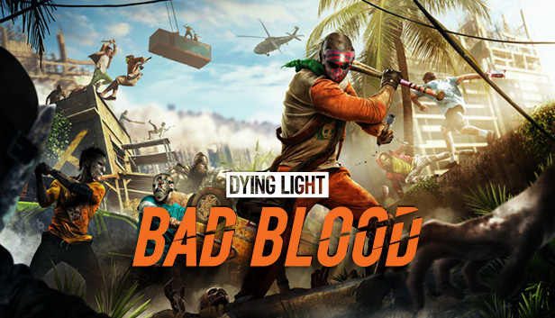 Dying Light: Bad Blood on Steam