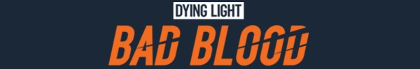 Compare Dying Light: Bad Blood Founders Pack PC CD Key Code Prices & Buy 116