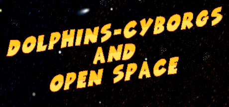 Dolphins-cyborgs and open space