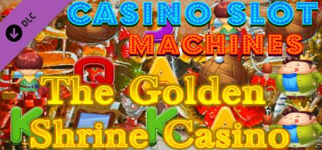Casino Slot Machines - The Golden Shrine Casino