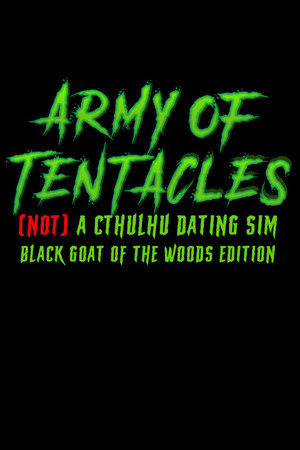 Army of Tentacles: (Not) A Cthulhu Dating Sim: Black GOAT of the Woods Edition poster image on Steam Backlog