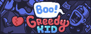 Boo! Greedy Kid