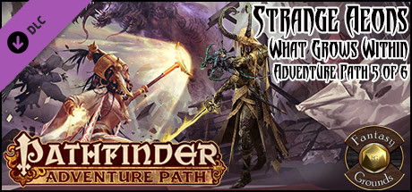 Fantasy Grounds - Pathfinder RPG - Strange Aeons AP 5: What Grows Within (PFRPG)