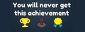 You Will Never Get This Achievement-game