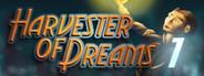 Harvester of Dreams : Episode 1