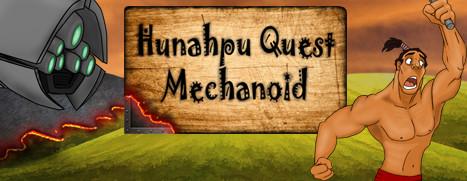 Hunahpu Quest. Mechanoid