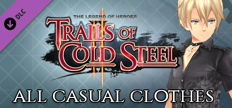 The Legend of Heroes: Trails of Cold Steel II - All Casual Clothes