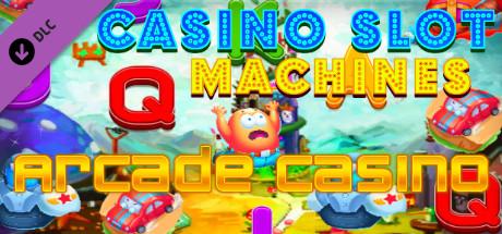 Casino Slot Machines - Arcade Casino