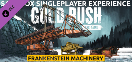 Gold Rush The Game Frankenstein Machinery On Steam